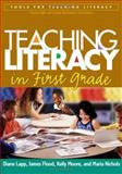 Teaching Literacy in First Grade, Lapp, Diane and Moore, Kelly, 1593851812