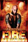 Painting Fire on the Air, J. P. Barnaby, 1627981810