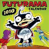 Futurama 2010 Wall Calendar, Matt Groening, 006169181X