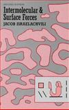 Intermolecular and Surface Forces : With Applications to Colloidal and Biological Systems, Israelachvili, Jacob N., 0123751810