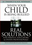 When Your Child Is Being Bullied, J. E. DiMarco and M. K. Newman, 1587761815