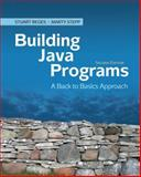 Building Java Programs : A Back to Basics Approach, Reges, Stuart and Stepp, Marty, 0136091814