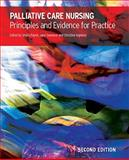 Palliative Care Nursing : Principles and Evidence for Practice, Payne, Sheila and Ingleton, Christine, 0335221815