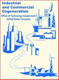 Industrial and Commercial Cogeneration, U. S. Office of Technology Assessment Staff, 0894991817