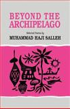 Beyond the Archipelago : Selected Poems, Salleh, Muhammad H., 0896801810