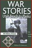 War Stories : Utah Beach to Pleiku, Babcock, Robert, 0977601811