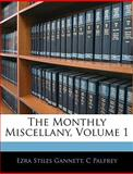 The Monthly Miscellany, Ezra Stiles Gannett and C. Palfrey, 1144671817