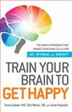 Train Your Brain to Get Happy, Teresa Aubele and Stan Wenck, 1440511810
