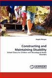 Constructing and Maintaining Disability, Angela Morgan, 3844331816