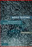 Agile Testing : How to Succeed in an Extreme Testing Environment, Watkins, John, 0521191815