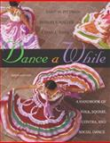 Dance A While : Handbook for Folk, Square, Contra, and Social Dance, Pittman, Anne M. and Waller, Marlys S., 0805321810