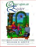 Once upon an Easter..., William R. Goetz, 0889651817