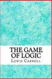 The Game of Logic, Lewis Carroll, 1484161815