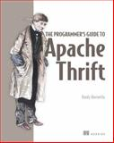 The Programmer's Guide to Apache Thrift, Abernethy, Randy, 1617291811