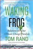Waking the Frog, Tom Rand, 177041181X