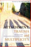 Attachment Trauma and Multiplicity : Working with Dissociative Identity Disorder, , 0415491819