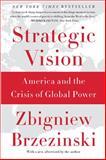 Strategic Vision, Zbigniew Brzezinski, 0465061818