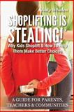 Shoplifting Is Stealing, Judy Whalen, 0615781810