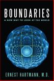 Boundaries : A New Way to Look at the World, Hartmann, Ernest, 0983071810