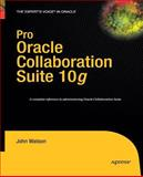 Pro Oracle Collaboration Suite 10g, Watson, John, 1430211814