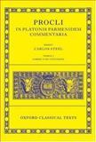 Procli in Platonis Parmenidem Commentaria, Steel, Carlos, 0199291810