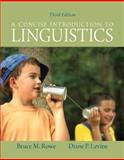 A Concise Introduction to Linguistics, Rowe, Bruce M. and Levine, Diane P., 0205051812