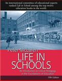 Life in Schools : An Introduction to Critical Pedagogy in the Foundations of Education, McLaren, Peter, 0205501818