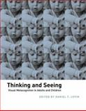Thinking and Seeing : Visual Metacognition in Adults and Children, , 0262621819