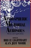 Atmospheric Microbial Aerosols : Theoretical and Applied Aspects, Bruce Lighthart, Alan Jeff Mohr, 0412031817