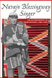 Navajo Blessingway Singer : The Autobiography of Frank Mitchell, 1881-1967, , 0826331815