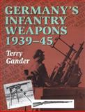 Germany's Infantry Weapons 1939-45, Gander, Terry, 1861261810