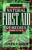 A Treasury of Natural First Aid Remedies from A-Z, Kusick, James, 0130631817