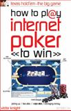How to Play Internet Poker to Win, Victor Knight, 0572031815