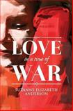 Love in a Time of War, Suzanne Elizabeth Anderson, 0615901816
