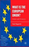 What Is the European Union? : Nature and Prospects, Magnette, Paul, 1403941815