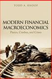 Modern Financial Macroeconomics : Panics, Crashes, and Crises, Knoop, Todd A., 1405161817
