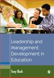 Leadership and Management Development in Education, Bush, Tony, 1412921813