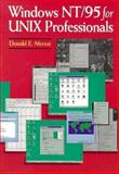 Windows NT/95 for Unix Professionals, Merusi, Donald, 1555581811