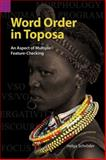 Word Order in Toposa : An Aspect of Multiple Feature-Checking, Schröder, Helga, 1556711816