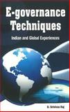E-governance Techniques : Indian and Global Experiences, Raj, B., 8177081810