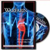 Warfarin : What It Is and How Does It Affect Me?, Regents of the University of California Staff, 0757561810