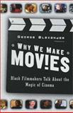 Why We Make Movies, George Alexander, 0767911814