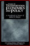 Essays in Transportation Economics and Policy : A Handbook in Honor of John R. Meyer, Meyer, John R., 0815731817