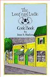 The Loaf and Ladle Cookbook, Joan Harlow, 0892721812