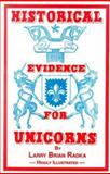 Historical Evidence for Unicorns, Larry B. Radka, 0930401816