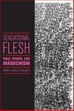 Sensational Flesh, Amber Jamilla Musser, 1479891819