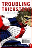 Troubling Tricksters : Revisioning Critical Conversations, , 1554581818