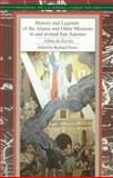 History and Legends of the Alamo and Other Missions in and Around San Antonio, Adina De Zavala, 155885181X