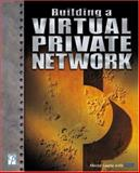 Building a Virtual Private Network 9781931841818