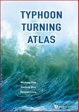Typhoon Turning Atlas, Weihong Qian and Xiaolong Shan, 9814531812